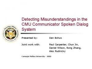 Detecting Misunderstandings in the CMU Communicator Spoken Dialog