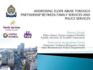 ADDRESSING ELDER ABUSE THROUGH PARTNERSHIP BETWEEN FAMILY SERVICES