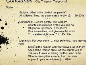 Coriolanus City Tragedy Tragedy of State Sicinius What