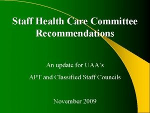Staff Health Care Committee Recommendations An update for