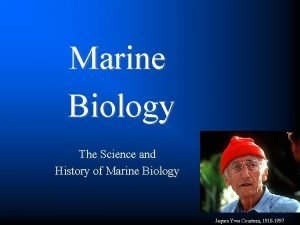 Marine Biology The Science and History of Marine