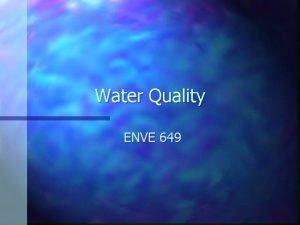 Water Quality ENVE 649 Water Quality Hazardous waste