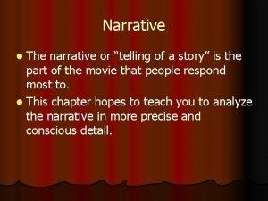 Narrative l The narrative or telling of a