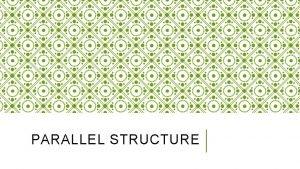 PARALLEL STRUCTURE 1 LISTS PARALLEL STRUCTURE 1 LISTS
