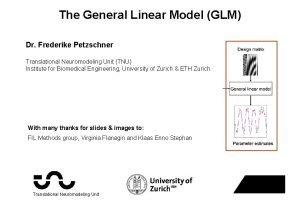The General Linear Model GLM Dr Frederike Petzschner