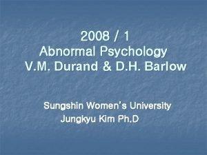 2008 1 Abnormal Psychology V M Durand D