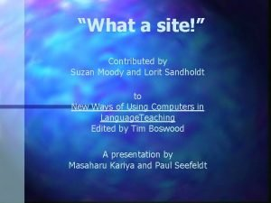 What a site Contributed by Suzan Moody and