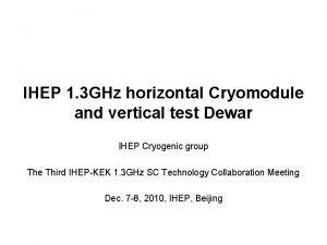 IHEP 1 3 GHz horizontal Cryomodule and vertical