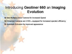 Introducing Geoliner 660 an Imaging Evolution c New