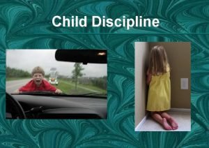 Child Discipline Child Discipline 10 1 GOD IN
