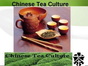 Chinese Tea Culture Chinese Tea Culture Introduction China