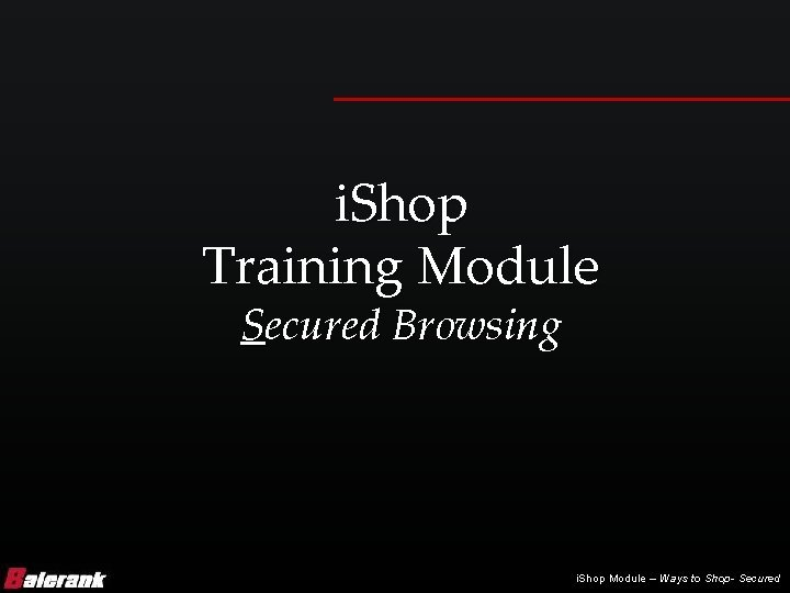 i Shop Training Module Secured Browsing i Shop
