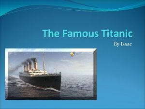 The Famous Titanic By Isaac Building the Titanic