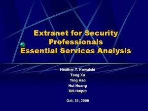 Extranet for Security Professionals Essential Services Analysis Heather