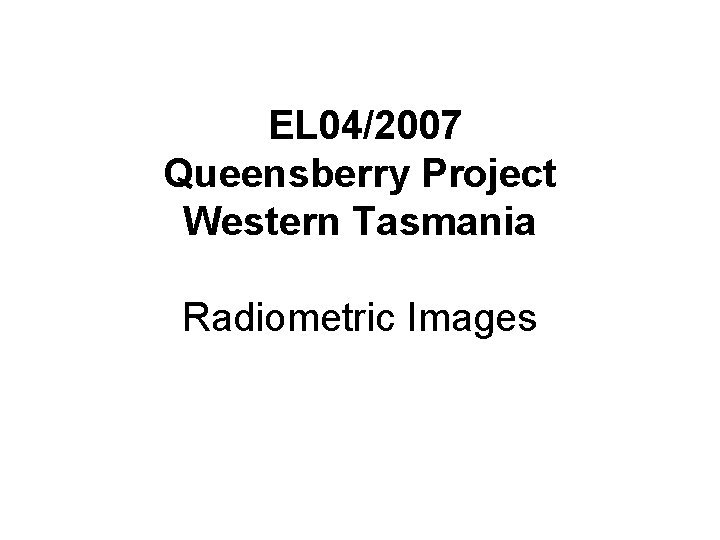EL 042007 Queensberry Project Western Tasmania Radiometric Images
