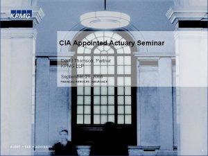 CIA Appointed Actuary Seminar David Thomson Partner KPMG