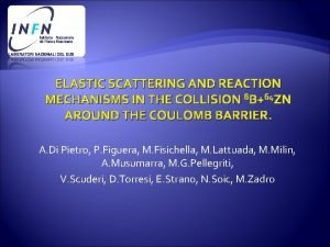 ELASTIC SCATTERING AND REACTION MECHANISMS IN THE COLLISION