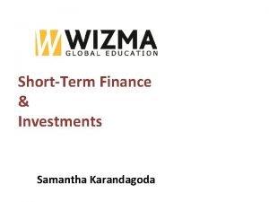 ShortTerm Finance Investments Samantha Karandagoda Short Term investments