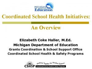 Coordinated School Health Initiatives An Overview Elizabeth Coke