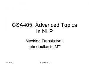 CSA 405 Advanced Topics in NLP Machine Translation