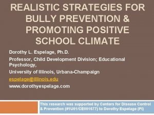 REALISTIC STRATEGIES FOR BULLY PREVENTION PROMOTING POSITIVE SCHOOL