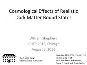 Cosmological Effects of Realistic Dark Matter Bound States