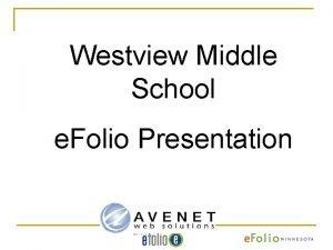 Westview Middle School e Folio Presentation e Folio