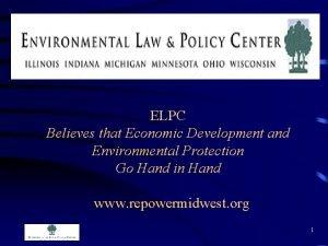 ELPC Believes that Economic Development and Environmental Protection