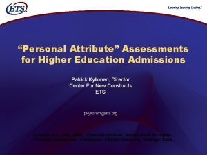 Personal Attribute Assessments for Higher Education Admissions Patrick