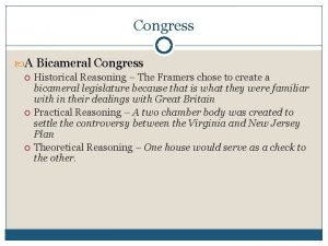 Congress A Bicameral Congress Historical Reasoning The Framers