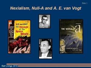 Slide 1 Nexialism NullA and A E van