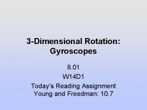 3 Dimensional Rotation Gyroscopes 8 01 W 14