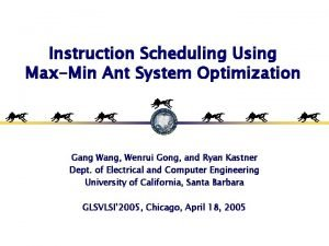 Instruction Scheduling Using MaxMin Ant System Optimization Gang