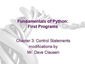 Fundamentals of Python First Programs Chapter 3 Control
