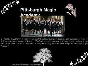 Pittsburgh Magic Academy Do you like magic Do
