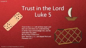 Lesson 46 Trust in the Lord Luke 5