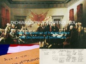 DICHIARAZIONI DINDIPENDENZA Dalla Declaration of Independence alla Declaration