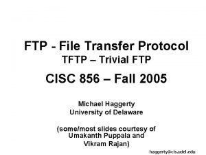 FTP File Transfer Protocol TFTP Trivial FTP CISC
