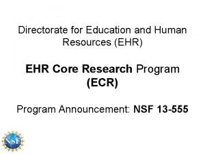 Directorate for Education and Human Resources EHR EHR