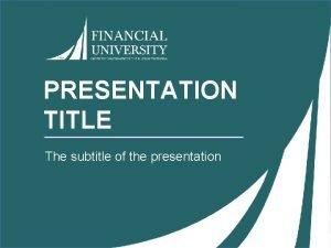 PRESENTATION TITLE The subtitle of the presentation TITLE
