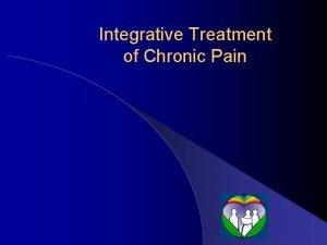 Integrative Treatment of Chronic Pain Pain Perception Peripheral