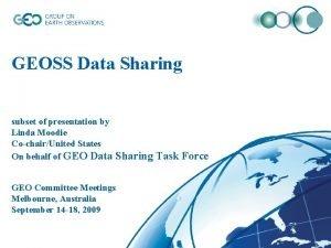 GEOSS Data Sharing subset of presentation by Linda