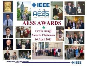 AESS AWARDS Erwin Gangl Awards Chairman 16 April