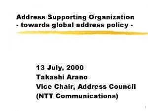 Address Supporting Organization towards global address policy 13