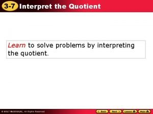 3 7 Interpret the Quotient Learn to solve