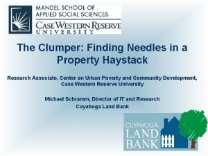 The Clumper Finding Needles in a Property Haystack