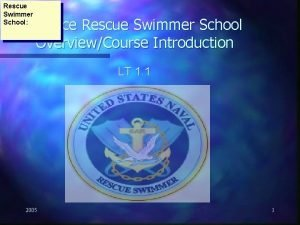 Rescue Swimmer School Surface Rescue Swimmer School OverviewCourse