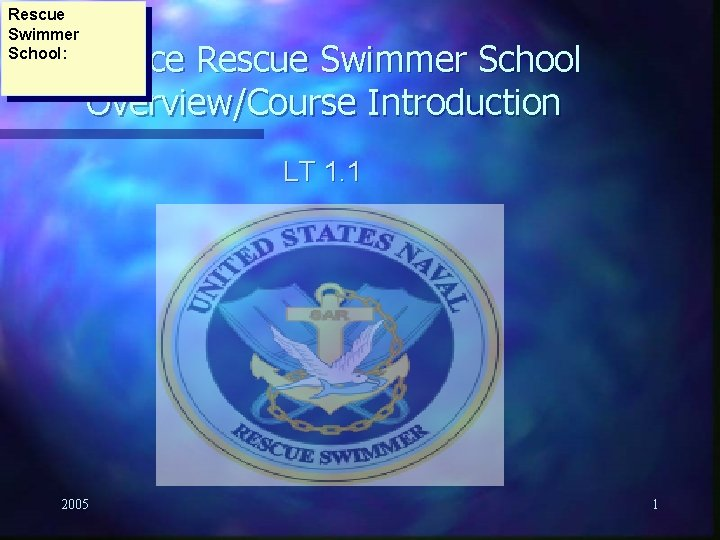 Rescue Swimmer School Surface Rescue Swimmer School OverviewCourse