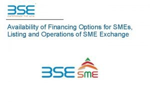 Availability of Financing Options for SMEs Listing and