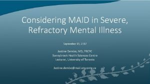 Considering MAID in Severe Refractory Mental Illness September